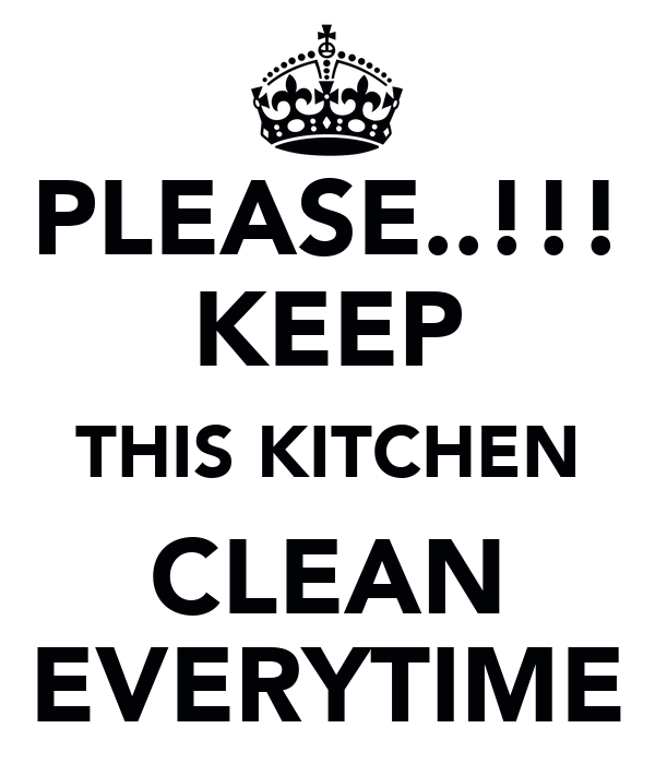 Please keep this kitchen clean everytime poster for How to keep the kitchen clean