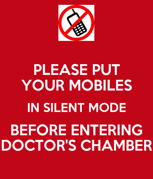 PLEASE PUT YOUR MOBILES IN SILENT MODE BEFORE ENTERING DOCTOR'S CHAMBER Poster   dlvara72   Keep ...