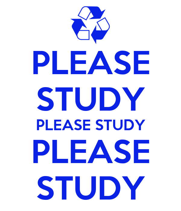 study please