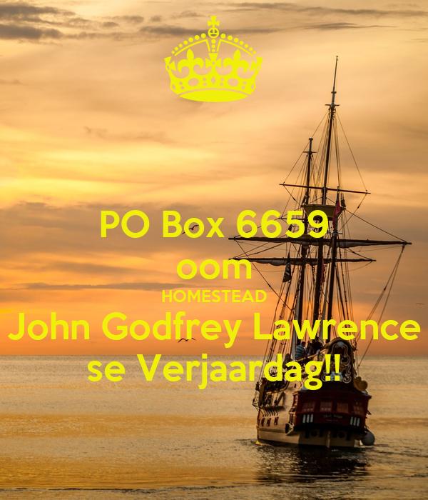 Po Box 6659 Oom Homestead John Godfrey Lawrence Se Verjaardag