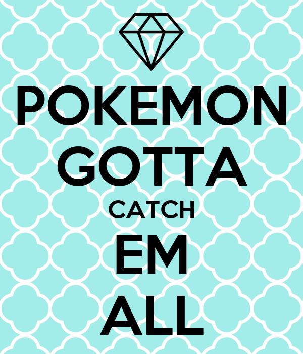 Pokemon Gotta Catch Em All 3