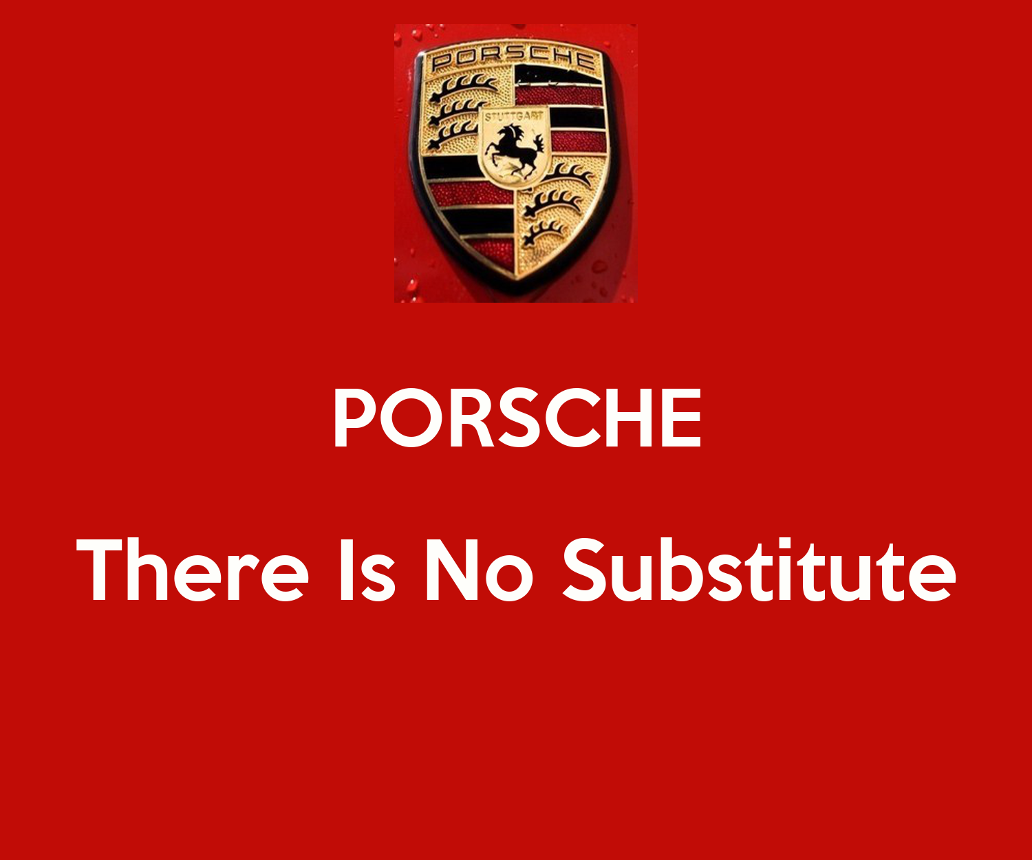 Porsche There Is No Substitute Poster Davers Keep Calm