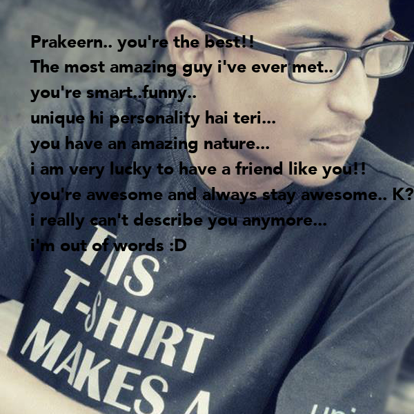 You Re Amazing Funny: Prakeern.. You're The Best!! The Most Amazing Guy I've