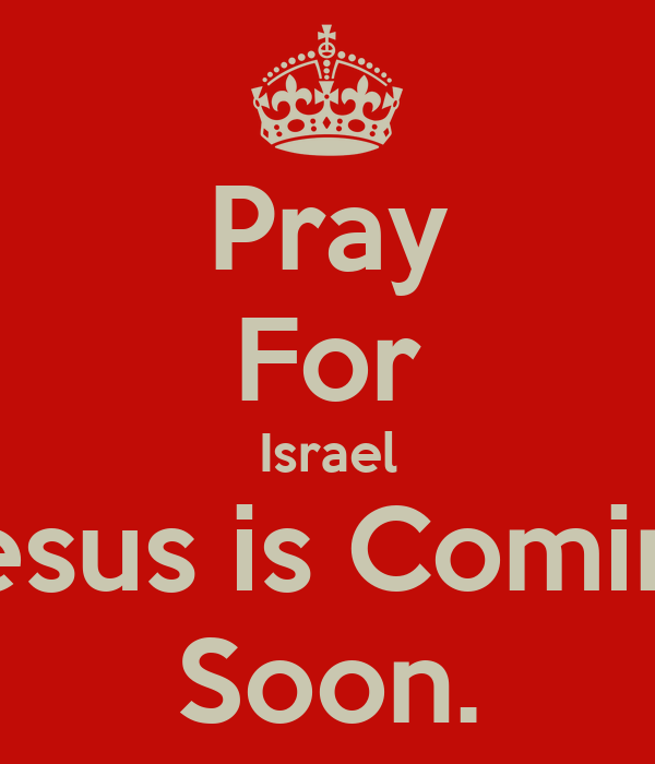 pray for israel jesus is coming soon keep calm and