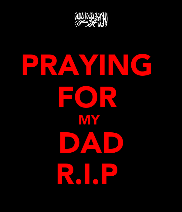 Praying For My Dad Rip Poster Zab Keep Calm O Matic