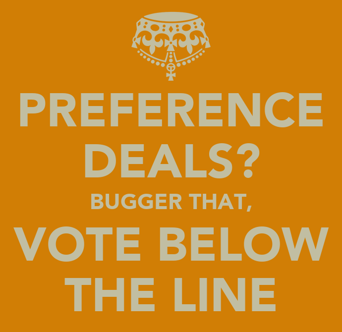 PREFERENCE DEALS? BUGGER THAT, VOTE BELOW THE LINE Poster | Pat | Keep  Calm-o-Matic