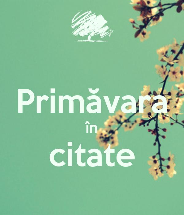 primavara citate Primăvara în citate Poster | uyik | Keep Calm o Matic primavara citate