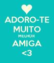 ADORO-TE MUITO MELHOR  AMIGA <3 - Personalised Poster large