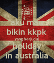 aku mau bikin kkpk yang berjudul holiday in australia - Personalised Poster large