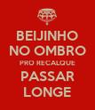 BEIJINHO NO OMBRO PRO RECALQUE PASSAR LONGE - Personalised Poster large
