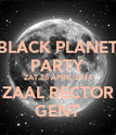BLACK PLANET PARTY ZAT.26 APRIL 2014 ZAAL RECTOR GENT - Personalised Poster large