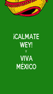 ¡CALMATE WEY! Y VIVA MÉXICO - Personalised Poster large