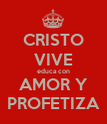 CRISTO VIVE educa con AMOR Y PROFETIZA - Personalised Poster large
