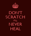 DON'T SCRATCH IT'LL NEVER HEAL - Personalised Poster large