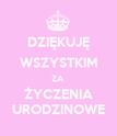 DZIĘKUJĘ WSZYSTKIM ZA ŻYCZENIA URODZINOWE - Personalised Poster large