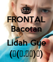 FRONTAL Bacotan  Lidah Gue (∩(︶.︶メ)∩) - Personalised Poster large