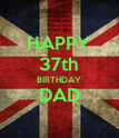 HAPPY 37th BIRTHDAY DAD  - Personalised Poster large