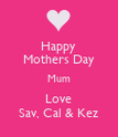 Happy Mothers Day Mum Love Sav, Cal & Kez - Personalised Poster large