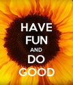 HAVE FUN AND DO GOOD - Personalised Poster large