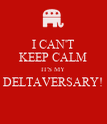 I CAN'T KEEP CALM IT'S MY DELTAVERSARY!  - Personalised Poster large
