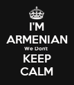 I'M ARMENIAN We Don't  KEEP CALM - Personalised Poster large