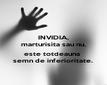 INVIDIA, marturisita sau nu,  este totdeauna  semn de inferioritate. - Personalised Poster large