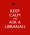 KEEP CALM AND ASK A LIBRARIAN - Personalised Poster large