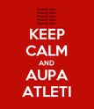 KEEP CALM AND AUPA ATLETI - Personalised Poster large