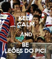 KEEP CALM AND BE  LEÕES DO PICI  - Personalised Poster large