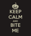 KEEP CALM AND BITE ME - Personalised Poster large