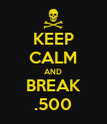 KEEP CALM AND BREAK .500 - Personalised Poster large