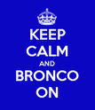 KEEP CALM AND BRONCO ON - Personalised Poster large