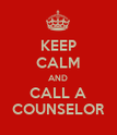 KEEP CALM AND CALL A COUNSELOR - Personalised Poster large