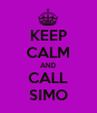 KEEP CALM AND CALL SIMO - Personalised Poster large