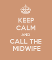 KEEP CALM AND CALL THE  MIDWIFE - Personalised Poster large