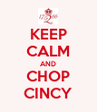 KEEP CALM AND CHOP CINCY - Personalised Poster large