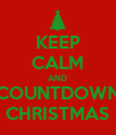 KEEP CALM AND COUNTDOWN CHRISTMAS - Personalised Poster large