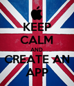 KEEP CALM AND CREATE AN APP - Personalised Poster large