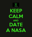 KEEP CALM AND DATE A NASA - Personalised Poster large