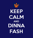 KEEP CALM AND DINNA FASH - Personalised Poster large