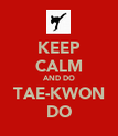 KEEP CALM AND DO TAE-KWON DO - Personalised Poster large