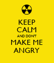 KEEP CALM AND DON'T MAKE ME ANGRY - Personalised Poster large