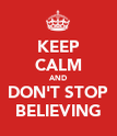 KEEP CALM AND DON'T STOP BELIEVING - Personalised Poster large