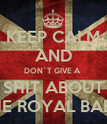 KEEP CALM AND DON`T GIVE A  SHIT ABOUT THE ROYAL BABY - Personalised Poster large