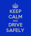 KEEP CALM AND DRIVE SAFELY - Personalised Poster large