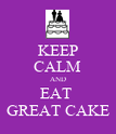 KEEP CALM AND EAT  GREAT CAKE - Personalised Poster large
