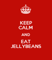 KEEP CALM AND EAT JELLYBEANS - Personalised Poster large