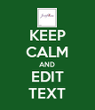 KEEP CALM AND EDIT TEXT - Personalised Poster large
