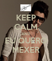 KEEP CALM AND EU QUERO MEXER - Personalised Poster large