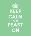 KEEP CALM AND FEAST ON - Personalised Poster large